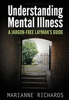 A Straightforward Guide to Understanding Mental Illness: Revised Edition by [Richards, Marianne]