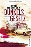 Buchinformationen und Rezensionen zu Dunkels Gesetz: Kriminalroman von Sven Heuchert