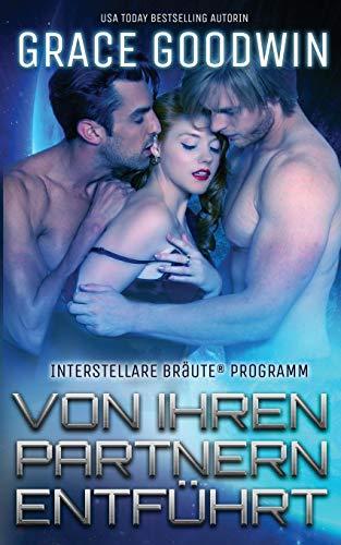 Von ihren Partnern entführt (Interstellare Bräute(r) Programm)