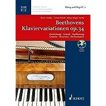 Beethovens Klaviervariationen op. 34: Entstehung - Gestalt - Darbietung. Ausgabe mit CD. (Klang und Begriff, Band 2)
