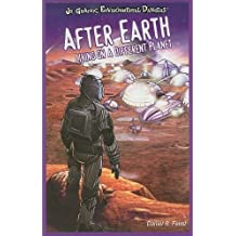 After Earth: Living on a Different Planet (JR. Graphic Environmental Dangers)