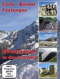 Befestigungen in der Schweiz - Forts/Bunker/Festungen