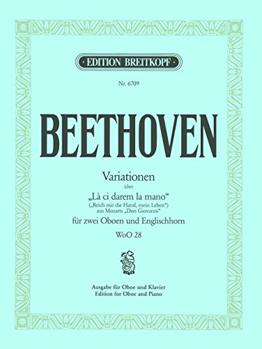 Variationen über W.A. Mozarts 'Là ci darem la mano' WoO 28 Reich mir die Hand, mein Leben aus 'Don Giovanni' - Ausgabe für Oboe,Klavier (EB 6709)