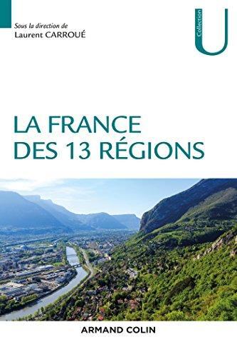 La France des 13 régions par Laurent Carroué