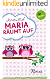 Maria räumt auf: Roman (Kindle Single)