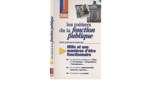 Amazon Fr Les Metiers De La Fonction Publique Valerie Lachenaud