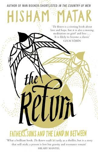 The Return: Fathers, Sons and the Land In Between by Hisham Matar (2016-06-30)