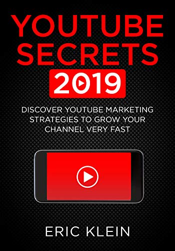 YouTube Secrets 2019: Discover YouTube Marketing Strategies to Grow Your Channel Very Fast (English Edition)