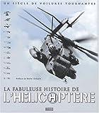 La Fabuleuse Histoire de l'hélicoptère - Un siècle de voilures tournantes