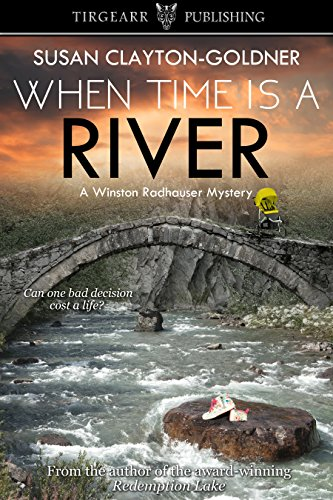 When Time Is A River: A Winston Radhauser Mystery: #2 by [Clayton-Goldner, Susan]