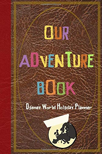 Our Adventure Book Disney World Holiday Planner: Up Adventure travel sized Walt Disney World Orlando Vacation Planner, plan hotels, dining, fast ... daily. Your perfect holiday preparation tool