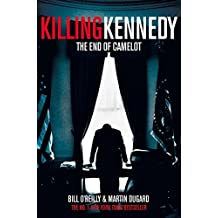 Killing Kennedy: The End of Camelot by Bill O'Reilly (2013-08-15)