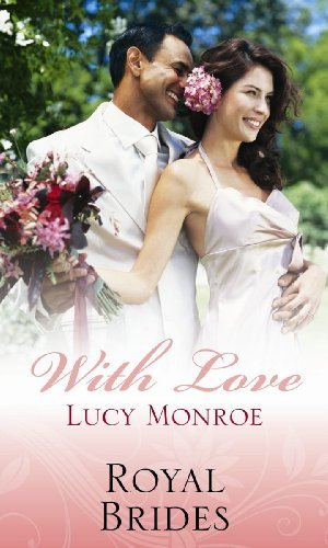 Royal Brides: The Prince's Virgin Wife / His Royal Love-Child / The Scorsolini Marriage Bargain (Mills & Boon Special Releases) by Lucy Monroe (2009-09-01)