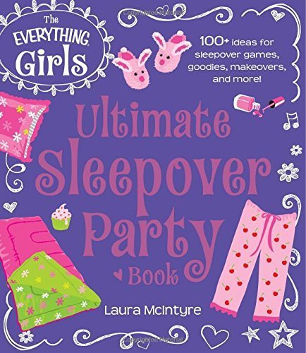 Ultimate Sleepover Party Book: 100+ Ideas for Sleepover Games, Goodies, Makeovers, and More! (Everything? Kids) by McIntyre, Laura (2014) Paperback (Party Goodies Ideen)