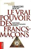 LE VRAI POUVOIR DES FRANCS-MACONS