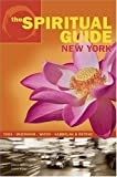 The Spiritual Guide to New York: Yoga, Buddhism, Wicca, Kabbalah and Beyond by Jessica Applestone (2003-06-03)