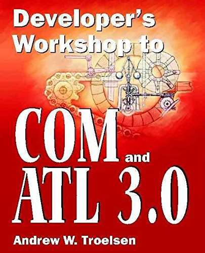 [(Developer's Workshop to COM and ATL 3.0)] [By (author) Andrew W. Troelsen] published on (June, 2000)