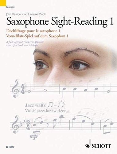 Vom-Blatt-Spiel auf dem Saxophon 1: Eine erfrischend neue Methode. Vol. 1. Saxophon.: A Fresh Approach (Schott Sight-Reading Series)