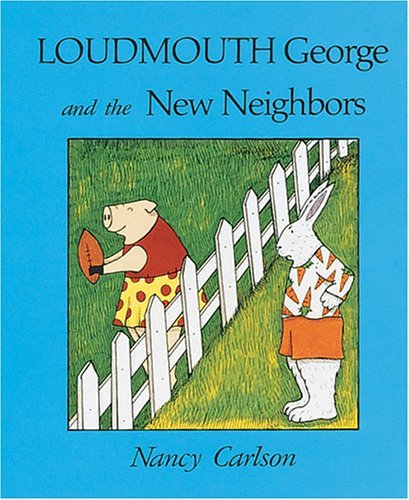 loudmouth-george-and-the-new-neighbors-nancy-carlsons-neighborhood-by-nancy-l-carlson-1983-09-02