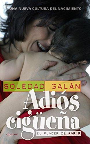 Descargar Libro Adiós cigüeña (Algaida Literaria - Oberon) de Soledad Galán
