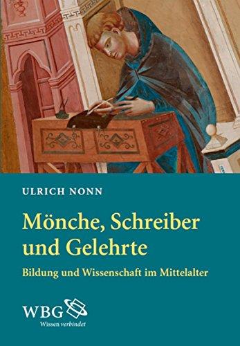 Mönche, Schreiber und Gelehrte: Bildung und Wissenschaft im Mittelalter