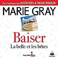 Baiser: la belle et les bêtes par Marie Gray