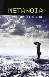 Metanoia par  Dioni Arroyo Merino