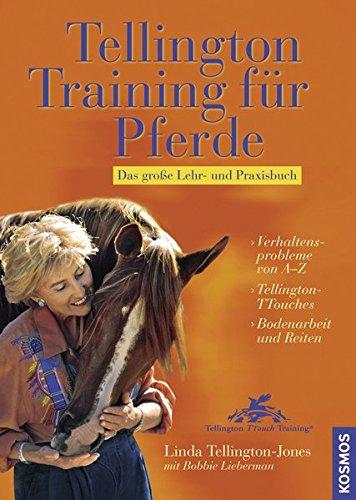 Tellington-Training für Pferde: Das große Lehr- und Praxisbuch