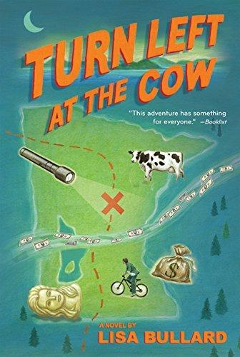 Turn Left at the Cow by Lisa Bullard (2015-05-05)