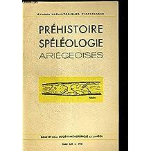 PREHISTOIRE SPELEOLOGIE ARIEGEOISES. ETUDES PREHISTORIQUES PYREENNES. TOME XIII. 1958. LE LISSOIR AUX SAIGAS DE LA GROTTE DE LA VACHE A ALLIAT ET L ANTILOPE SAIGA DANS L ART FRANCO-CANTABRIQUE (L.R. NOUGIER ET R. ROBERT) / NOTE PALEOZOOLOGIQUE SUR SAIGA