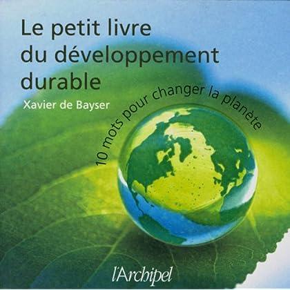 Le petit livre du développement durable (Politique, idée, société)