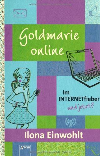 Goldmarie_online: Im Internetfieber und jetzt?