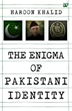 The Enigma of Pakistani Identity