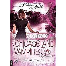Chicagoland Vampires - Ein Biss von dir (Chicagoland-Vampires-Reihe 13) (German Edition)