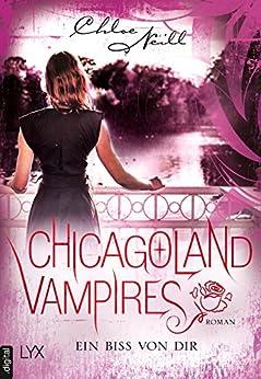 Chicagoland Vampires - Ein Biss von dir (Chicagoland-Vampires-Reihe 13) von [Neill, Chloe]
