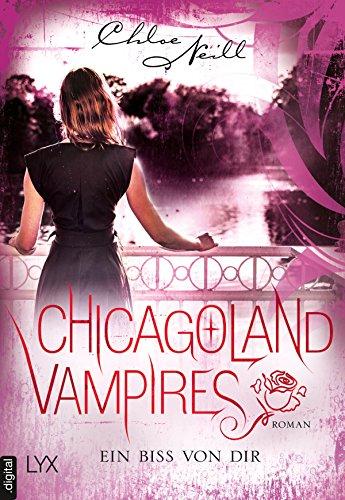 Chicagoland Vampires - Ein Biss von dir von [Neill, Chloe]