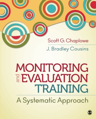 Monitoring and Evaluation Training: A Systematic Approach por Scott G. (Graham) Chaplowe