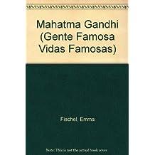 Mahatma Gandhi (Gente Famosa Vidas Famosas)