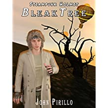 "Steampunk Holmes Bleak Tree: ""The man who would be president has come to conquer their world now."" (Steampunk Holmes Mister Bleak Series Book 4)"