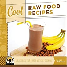 Cool Raw Food Recipes: Delicious & Fun Foods Without Cooking (Cool Recipes for Your Health) by Nancy Tuminelly (2013-01-01)