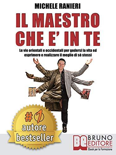Il Maestro Che E' In Te: Le Vie Orientali e