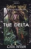 Delta - Spider World: v. 2: Delta v. 2 (Epic Visionary Fiction)