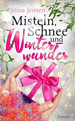Misteln, Schnee und Winterwunder (Winterknistern 2) (German ...
