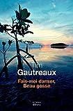 Fais-moi danser, Beau Gosse : roman / Tim Gautreaux | Gautreaux, Tim (1947-....). Auteur