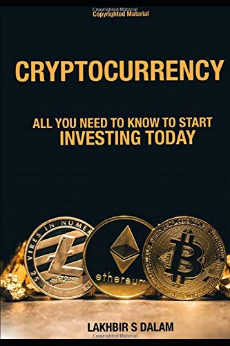 Cryptocurrency: All you need to know to start investing today (Future of Currency)