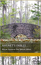 Amunet's Fables : African Ancestral Day Special Edition