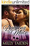 Fighting for her Mate: Shape Shifter Paranormal Romance (Sassy Mates Book 5)