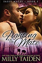 Fighting for her Mate: Shape Shifter Paranormal Romance (Sassy Mates Book 5) (English Edition)