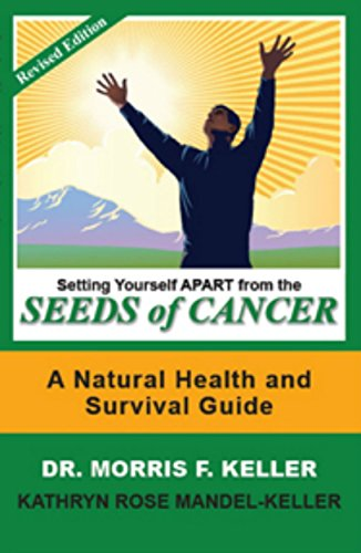 Setting Yourself Apart from the Seeds of Cancer: A Natural Health and Survival Guide (English Edition) - Mandeln Rosen