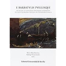 E Barbatvlis Pvellisqve: Actas del II Congreso Nacional Ganímedes de investigadores noveles de Filología Clásica (Lingüística)